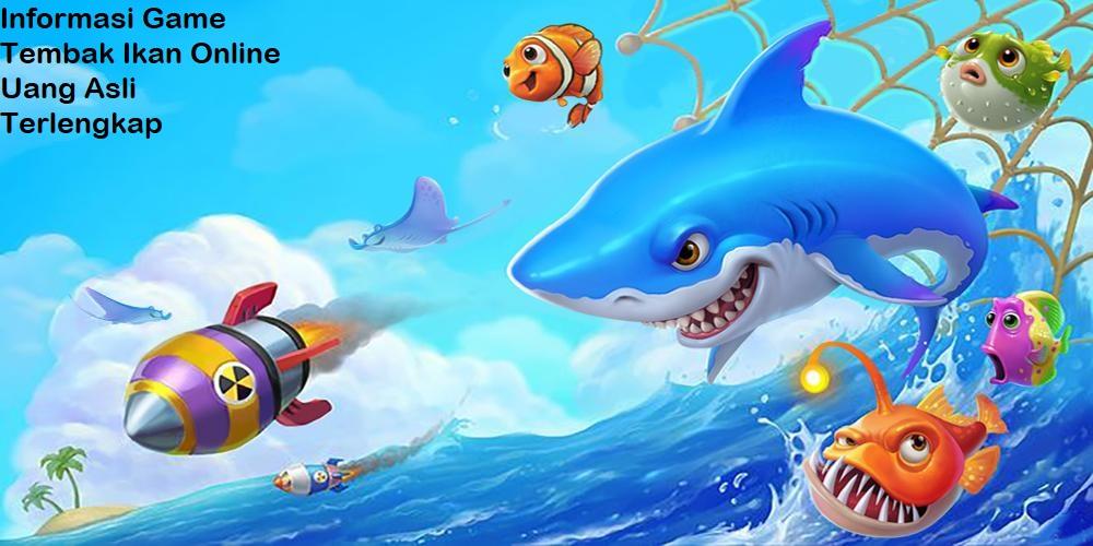 Informasi Game Tembak Ikan Online Uang Asli Terlengkap