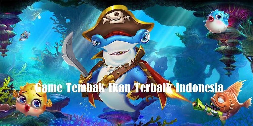 Game Tembak Ikan Terbaik Indonesia